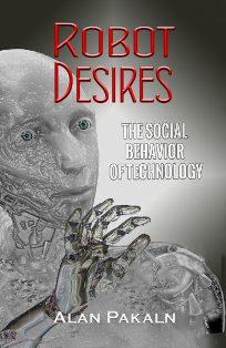 Robot Desires: The Social Behavior of Technology