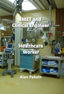 BMET and Clinical Engineer: Healthcare Worker